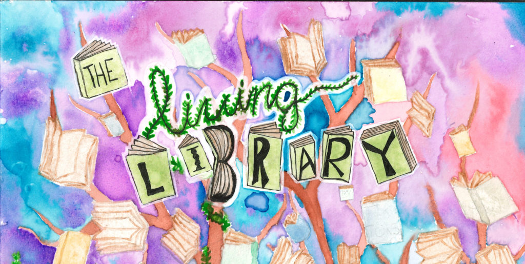 Watercolor image with the words The Living Library painted. The words The and Library are on books, the word Living is painted like a vine.